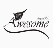 Awesome Since 1935 by rardesign