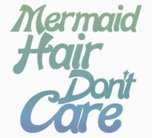 Mermaid hair don't care Kids Tee