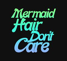 Mermaid hair don't care Womens Fitted T-Shirt