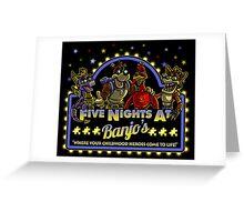 Five Nights at Banjo's Greeting Card