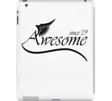 Awesome Since 1939 iPad Case/Skin