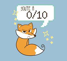 """""""You're A 0/10"""" Fox Unisex T-Shirt"""