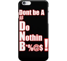 Dont be a DNB  #DNB iPhone Case/Skin