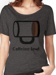 Caffeine low Women's Relaxed Fit T-Shirt
