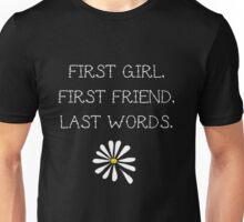 LFA - First girl. First friend. Last words. Unisex T-Shirt