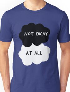 TFIOS - Not okay at all Unisex T-Shirt