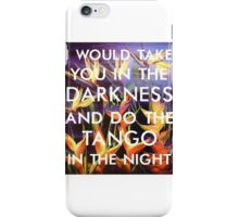 tango in the night iPhone Case/Skin
