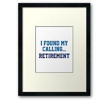 I Found My Calling... Framed Print
