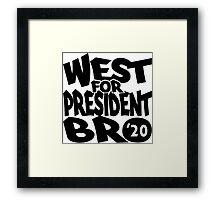 West For President Bro 2020 Framed Print