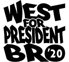 West For President Bro 2020 Photographic Print
