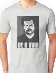 Be A Man- Black/White  Unisex T-Shirt