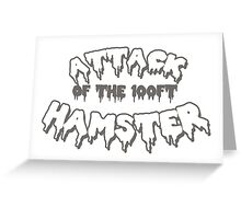 Attack of the 100ft Hamster Greeting Card