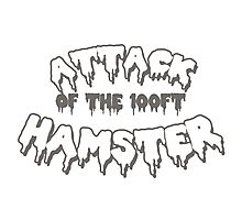 Attack of the 100ft Hamster Photographic Print