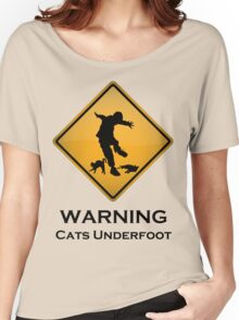 Cats Underfoot Warning Sign Women's Relaxed Fit T-Shirt
