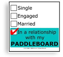 In A Relationship With My Paddleboard Canvas Print