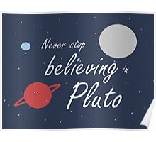 Believe in Pluto Poster