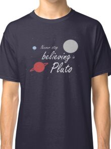 Believe in Pluto Classic T-Shirt
