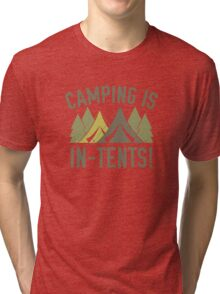 Camping Is In-Tents! Tri-blend T-Shirt