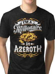 Millionaire in Azeroth Tri-blend T-Shirt