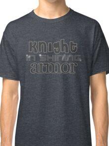 Knight In Shining Armor Text. Classic T-Shirt