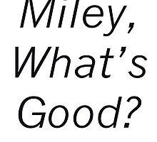 """Miley, What's Good?""- Nicki Minaj, 2015 by carpentre"
