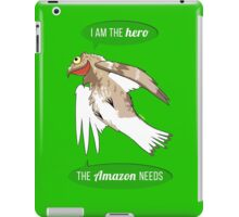I am the hero the Amazon needs iPad Case/Skin