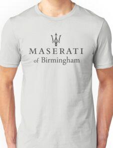 Maserati of Birmingham Unisex T-Shirt