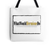 What Would Hermione Do Tote Bag