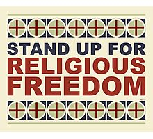 Stand Up For Religious Freedom Photographic Print