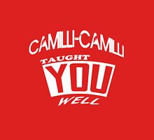 Camilli-Camilli Taught You Well V2 Unisex T-Shirt