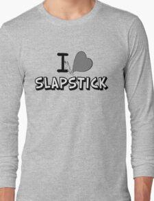 I love slapstick in black and white Long Sleeve T-Shirt