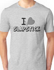 I love slapstick in black and white Unisex T-Shirt