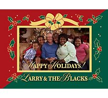 happy holidays larry and the blacks Photographic Print
