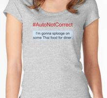 #AutoNotCorrect: Splooge  Women's Fitted Scoop T-Shirt