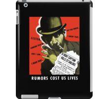 Rumors Cost Us Lives -- World War II iPad Case/Skin
