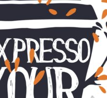 Expresso Yourself Sticker