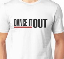 Dance It Out - Black Unisex T-Shirt