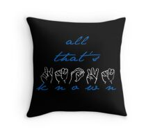 All That's Known- Spring Awakening ASL Throw Pillow