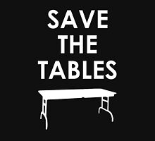 Save the Tables Unisex T-Shirt