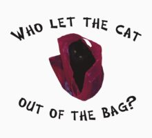 Who let the cat out... by Kayleigh Walmsley