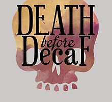 Death Before Decaf by sswratney