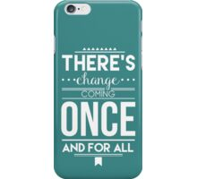 Once and for All iPhone Case/Skin