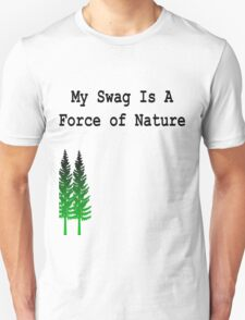 Nature Got Swag T-Shirt