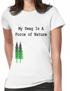Nature Got Swag Womens Fitted T-Shirt