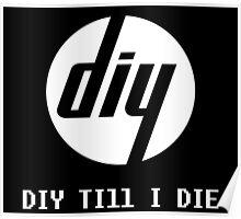 DIY Till I Die Poster