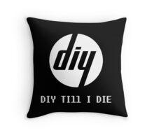 DIY Till I Die Throw Pillow