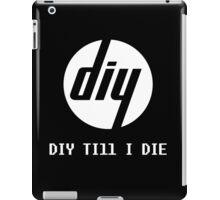 DIY Till I Die iPad Case/Skin