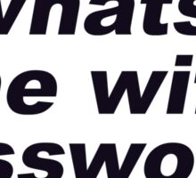 whats the wifi password? Sticker