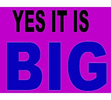 Yes it is big Photographic Print