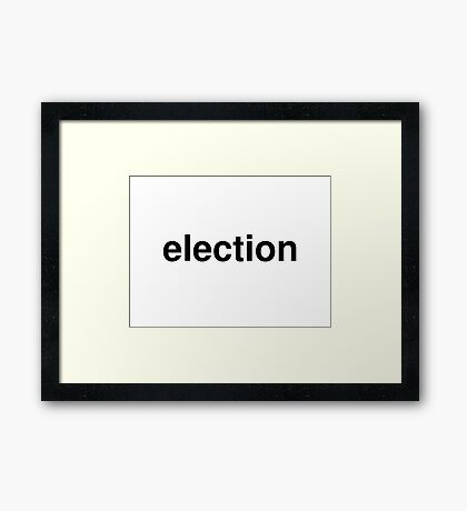 election Framed Print
